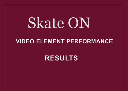Skate ON – Video Element Performance – Results