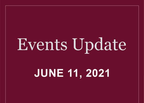 Events Update – June 11, 2021