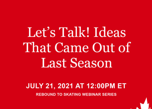 """Rebound to Skating Webinar Series – """"Let's Talk! Ideas that came out of last season"""""""
